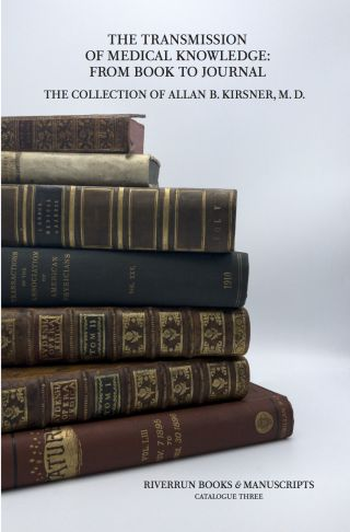 The Transmission of Medical Knowledge: The Collection of Allan B. Kirsner, M.D.