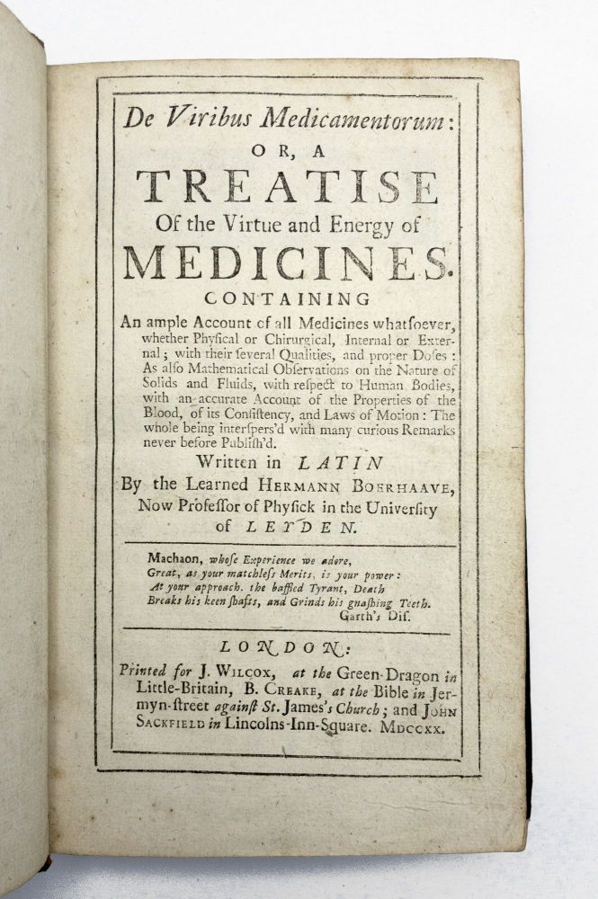 De Viribus Medicamentorum: or, A Treatise on the Virtue and Energy of Medicines. Hermann BOERHAAVE, spuriously attributed to.