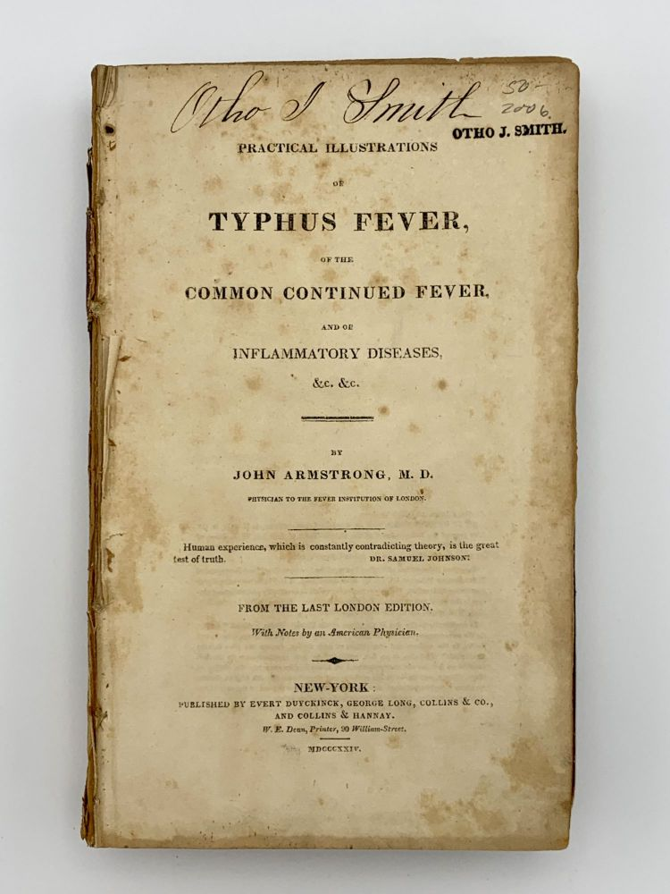 Practical Illustrations of Typhus Fever of the Common Continued Fever and of Inflammatory Diseases. John ARMSTRONG.