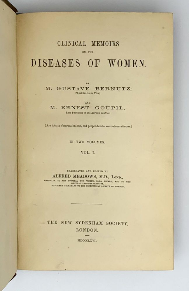 Clinical Memoirs on the Diseases of Women.; Translated and edited by Alfred Meadows. Gustave Louis Richard BERNUTZ, Jean Ernest GOUPIL.