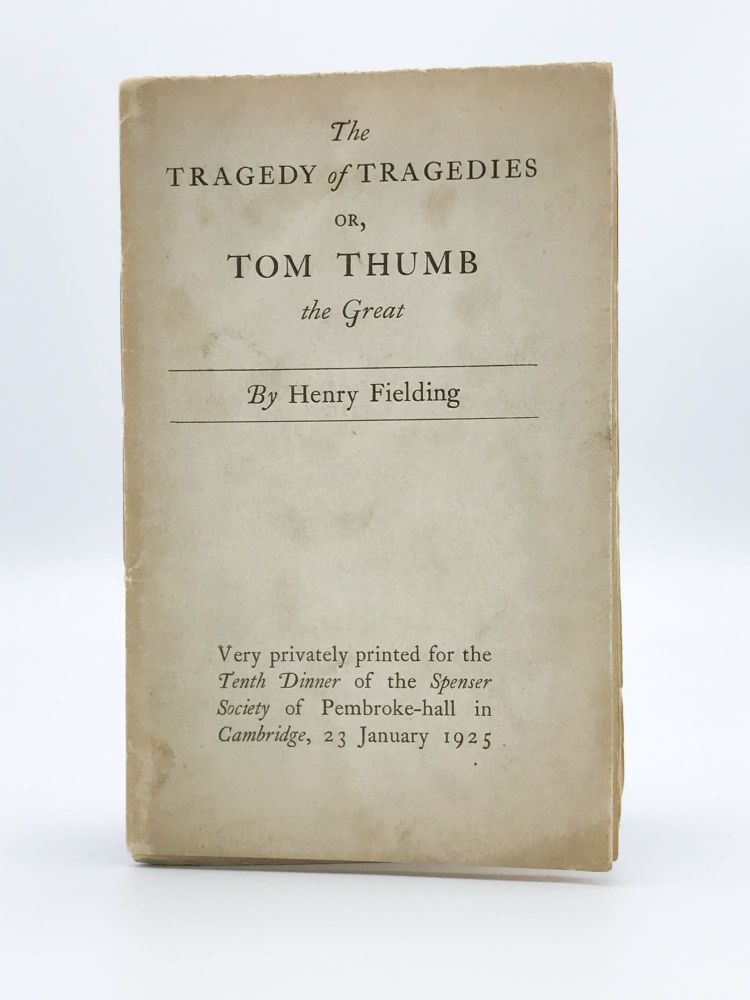 The Tragedy of Tragedies or, Tom Thumb the Great. Henry FIELDING.