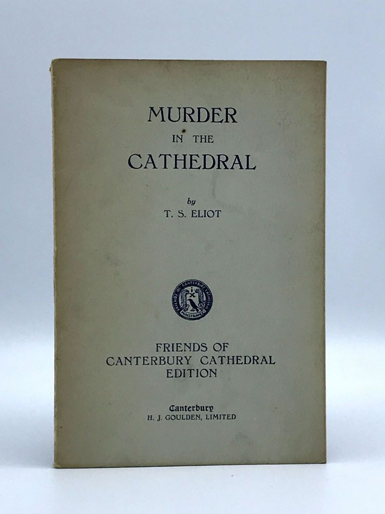 Murder in the Cathedral. T. S. ELIOT.