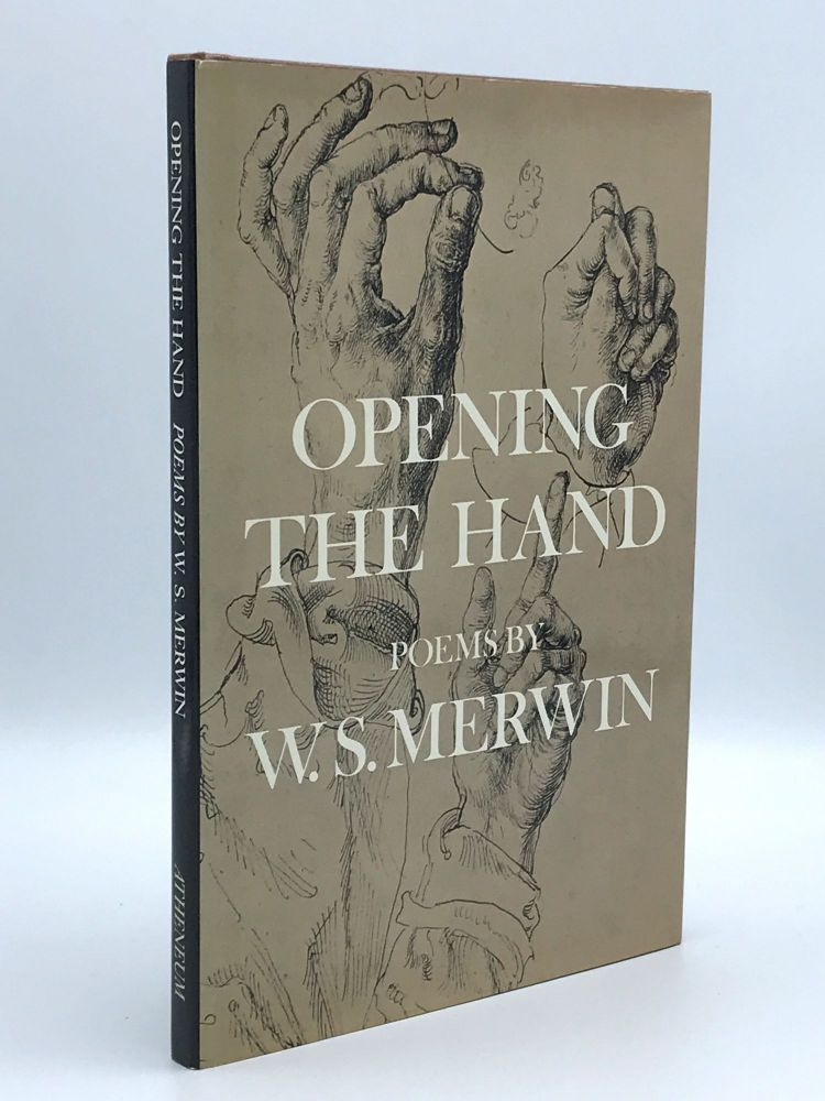 The Opening of the Hand. W. S. MERWIN.