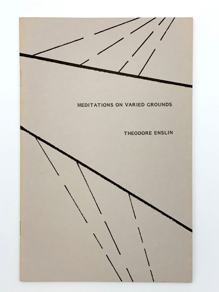 Meditations on Varied Grounds. Theodore ENSLIN.