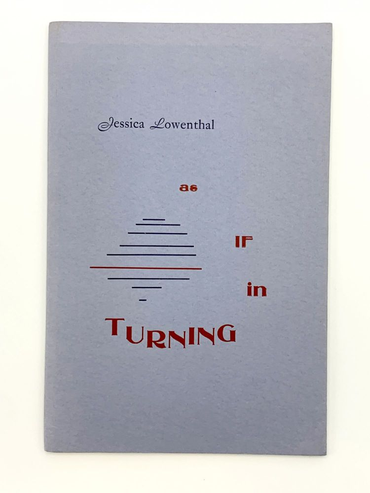 As if in turning. Jessica LOWENTHAL.