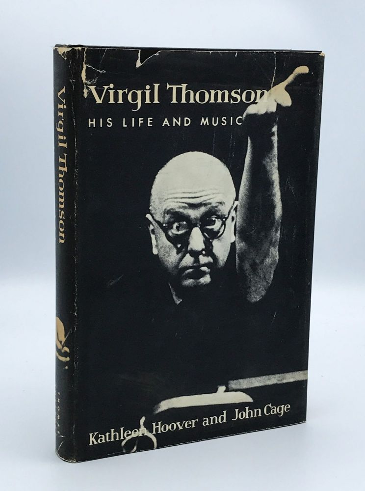 Virgil Thomson. His Life and Music. Kathleen HOOVER, John CAGE.