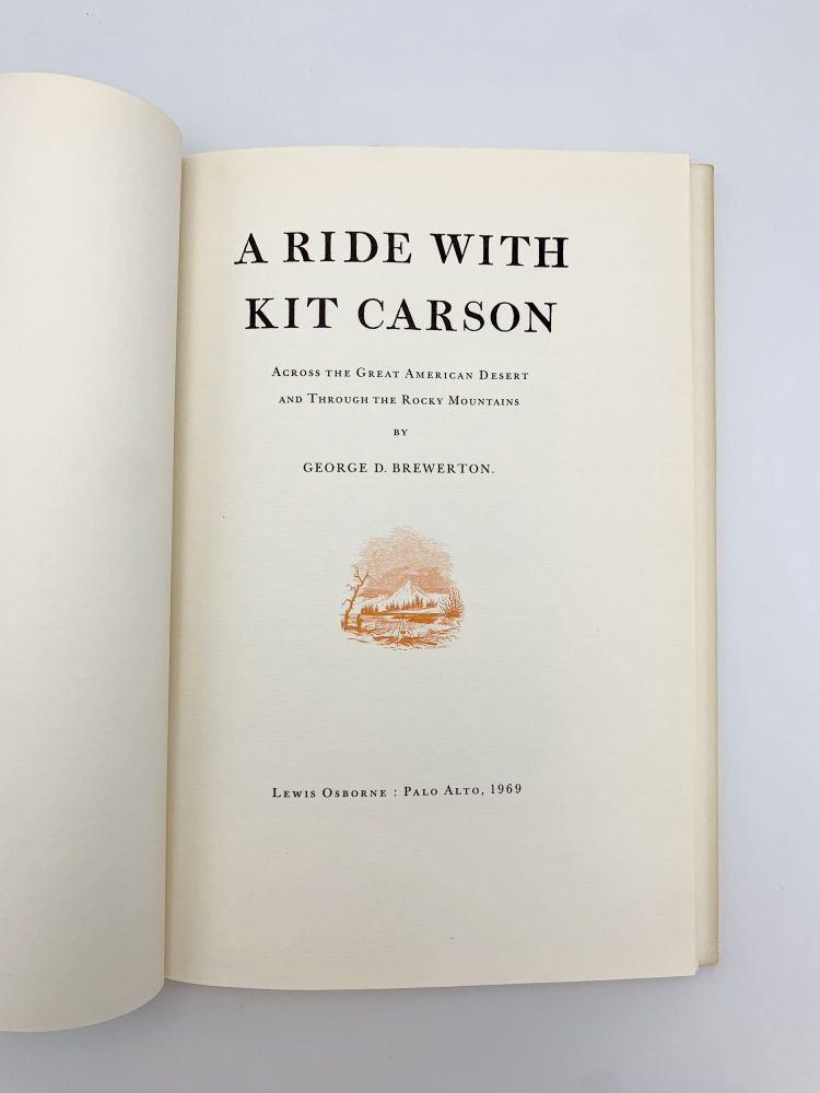 A Ride with Kit Carson across the Great American Desert and Through the Rocky Mountains. George D. BREWERTON.