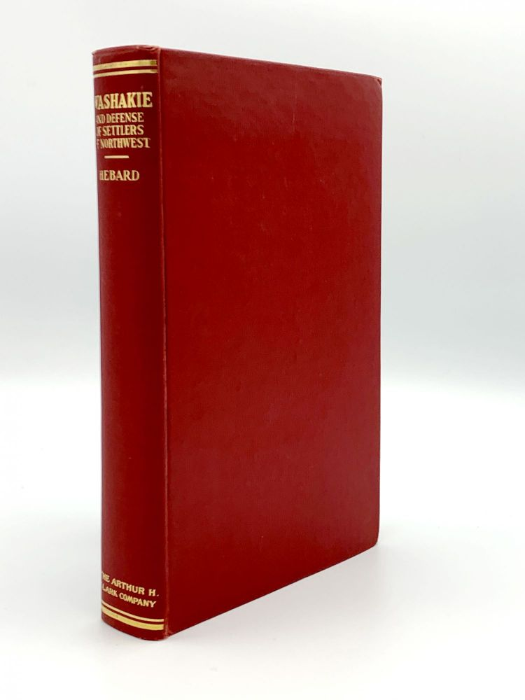 Washakie. An account of Indian resistance of the Covered Wagon and Union Pacific Railroad Invasions of their territory. Grace Raymond HEBARD.