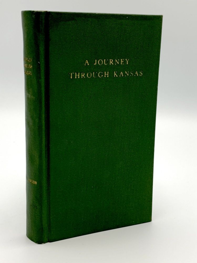 A Journey through Kansas; with Sketches of Nebraska: Describing the Country, Climate, Soil, Mineral, Manufacturing, and Other Resources. The Results of a Tour Made in the Autumn on 1854. Rev. C. B. BOYNTON, T. B. MASON.