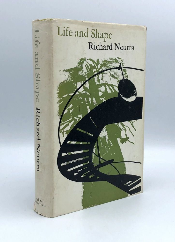 Life and Shape. Richard NEUTRA.