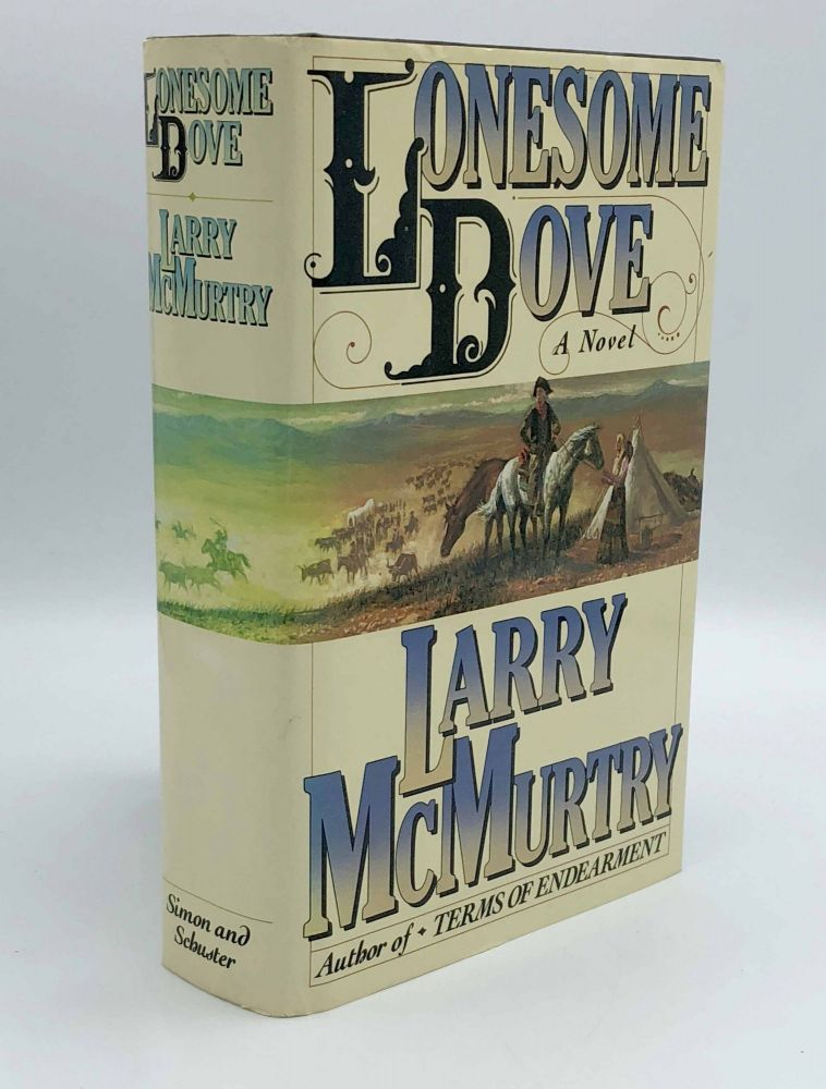 Lonesome Dove. Larry McMURTRY.