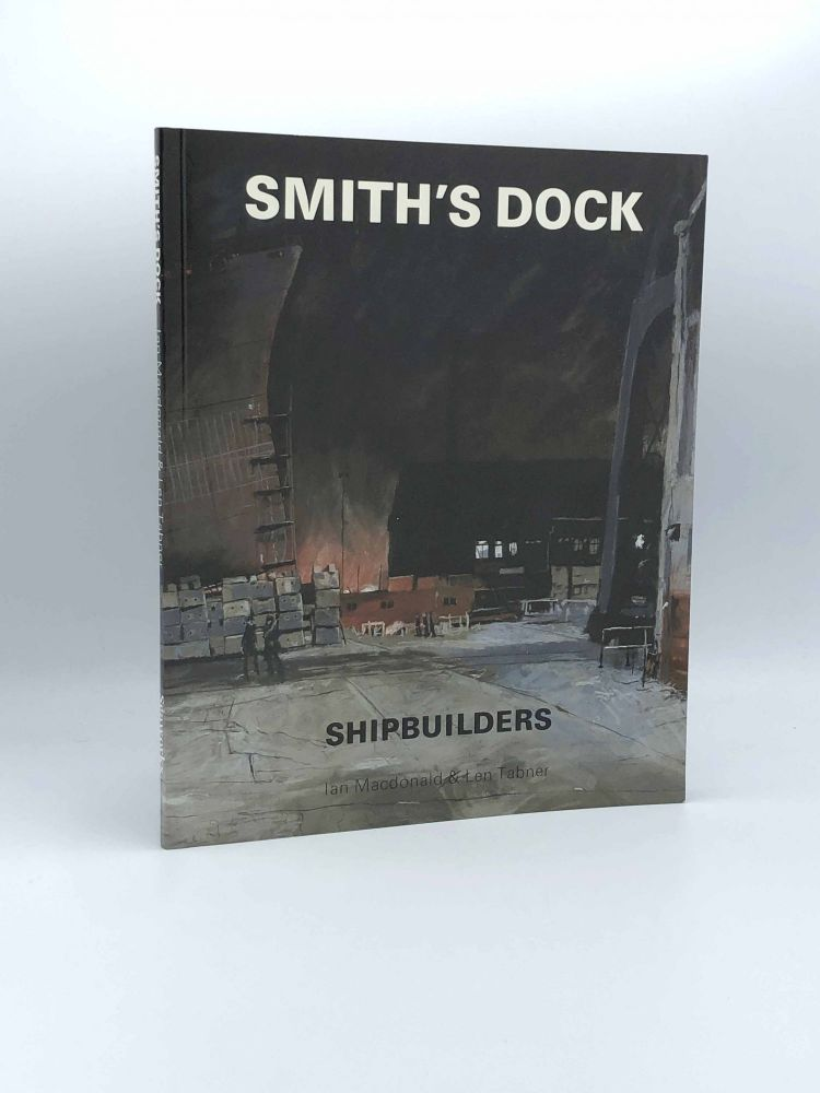 Smith's Dock Shipbuilders. Ian MACDONALD, Len TABNER.