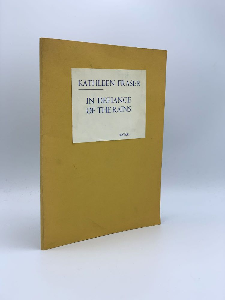 In Difiance of the Rains. Kathleen FRASER.