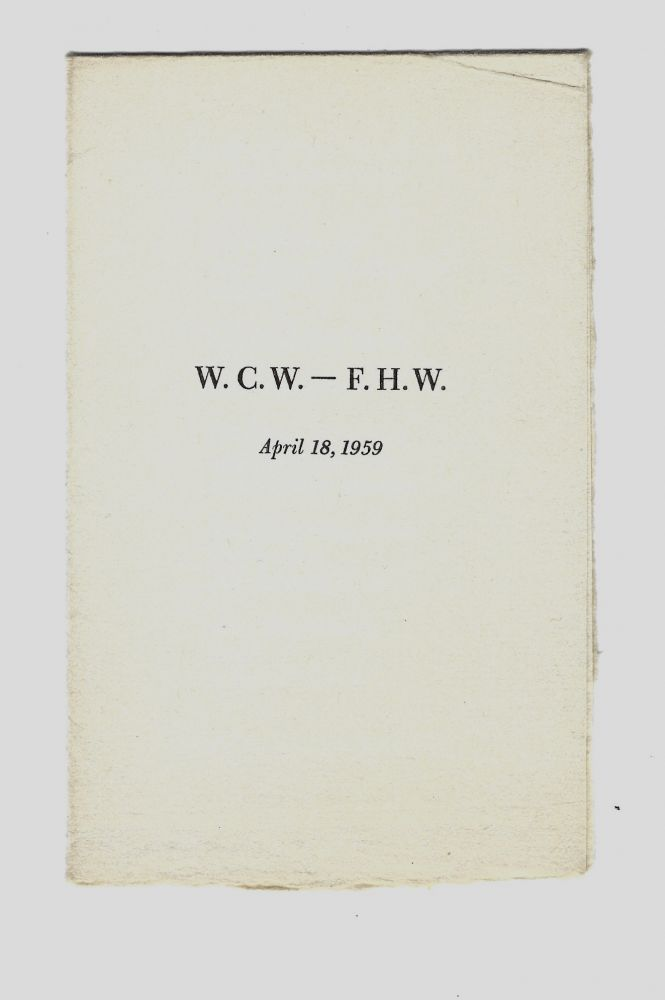 W. C. W. – F. H. W. April 18, 1959. William Carlos WILLIAMS.