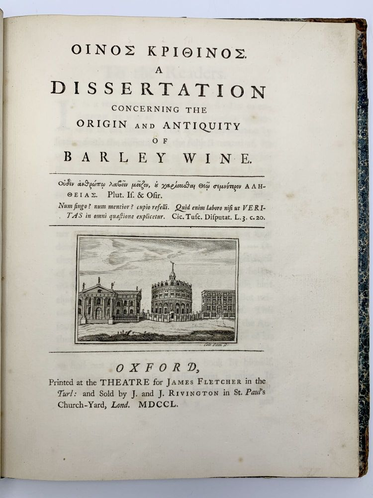 Oinos Krithinos. A Dissertation Concerning the Origin and Antiquity of Barley Wine [Bound with:] A Philosophical Dialogue Concerning Decency. To Which is Added a Critical and Historical Dissertation on Places of Retirement for Necessary Occasions. Samuel ROLLESTON, ca.