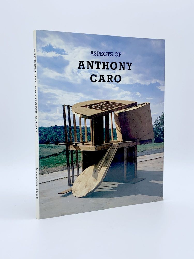 Aspects of Anthony Caro: Recent Sculpture 1981-89. Anthony CARO.