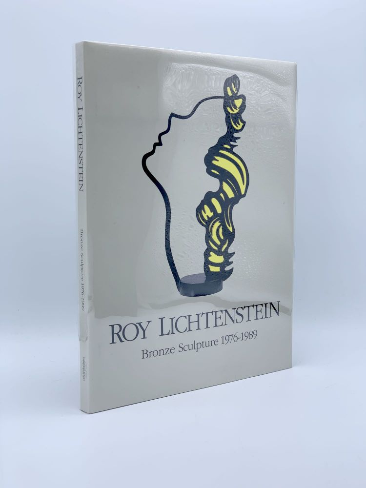 Roy Lichtenstein: Bronze Sculpture 1976-1989. Roy LICHTENSTEIN, Frederic TUTEN.