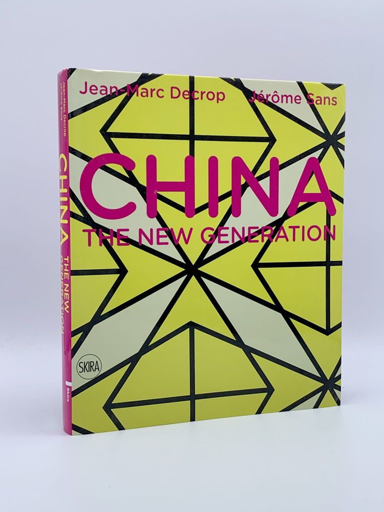 China: The New Generation. Jean Marc DECROP, Jerome SANS.