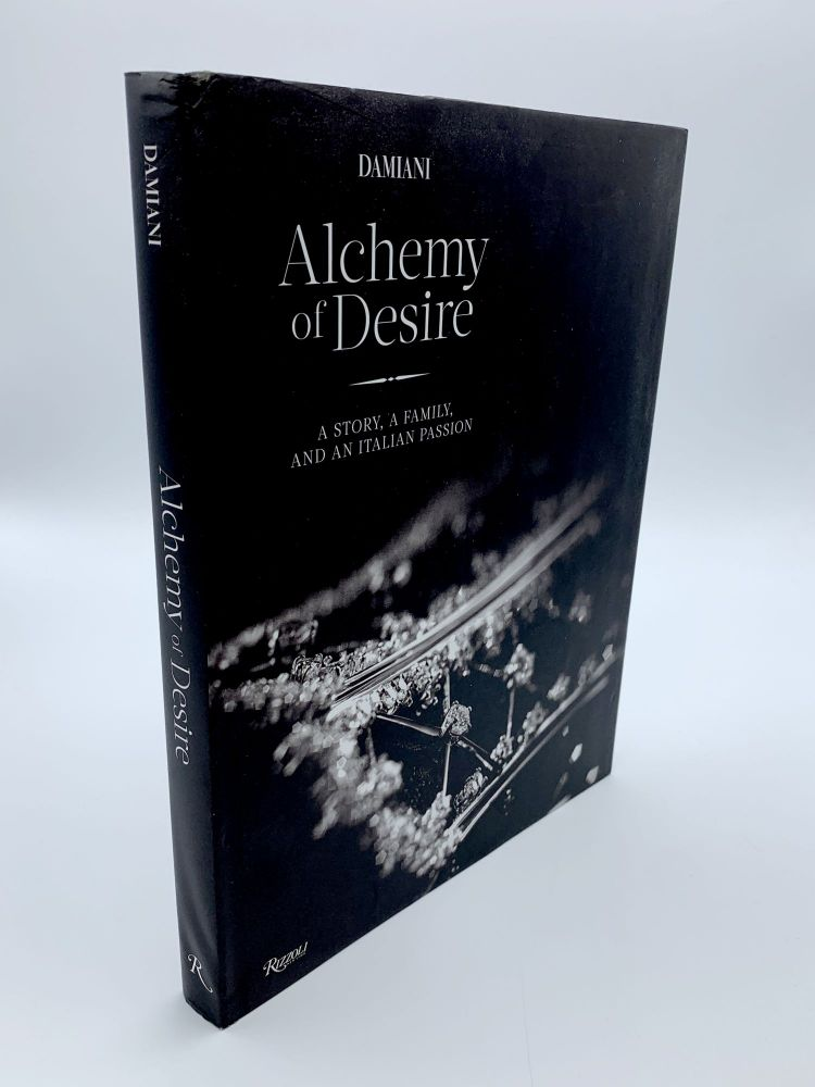 Damiani: Alchemy of Desire: A Story, a Family, and an Italian Passion. Cristina MOROZZI.