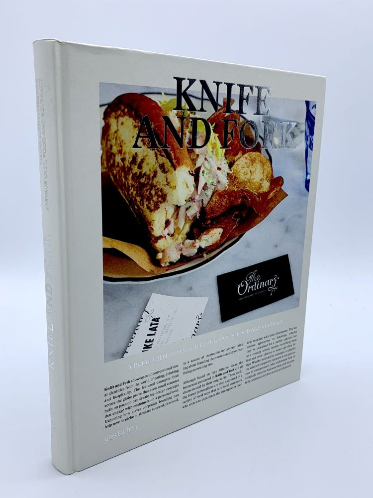Knife and Fork: Visual Identities for Restaurants, Food and Beverage. Robert KLANTEN, Anna SINOFZIK.