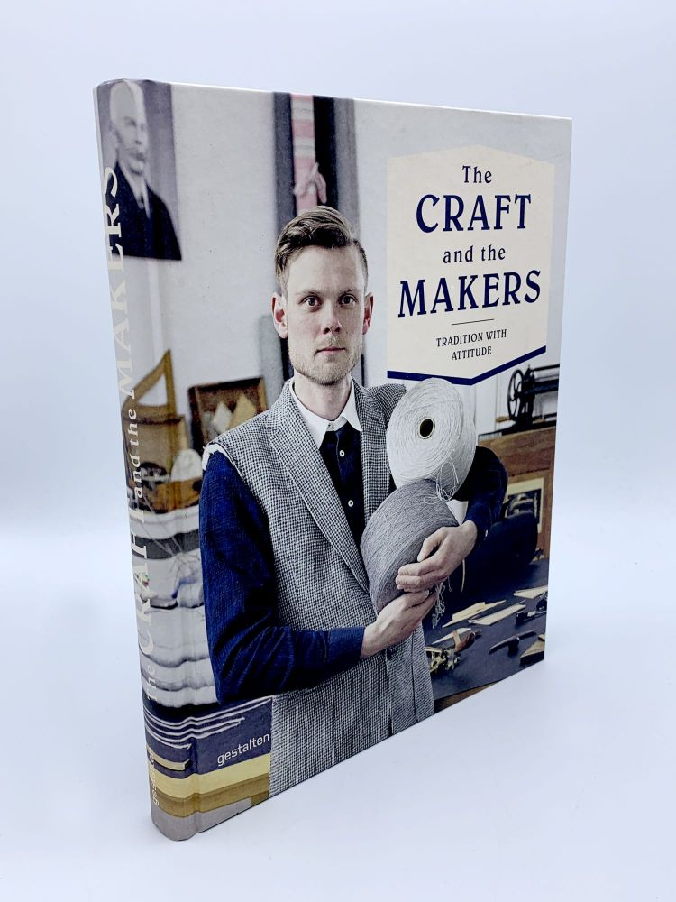 The Craft and the Makers: Between Tradition and Attitude. Duncan CAMPBELL, Charlotte REY.