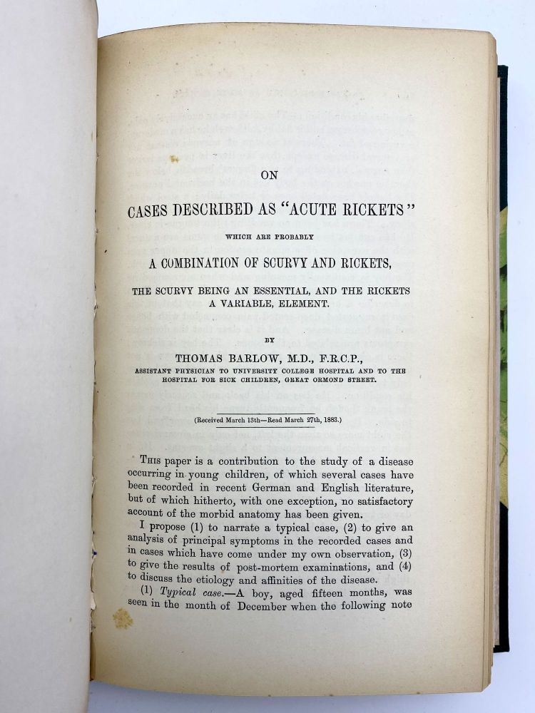 """""""On cases described as 'acute rickets' which are probably a combination of scurvy and rickets, the scurvy being an essential, and the rickets a variable, element."""" In: Medico-Chirurgical Transactions. Volume 66. Sir Thomas BARLOW."""