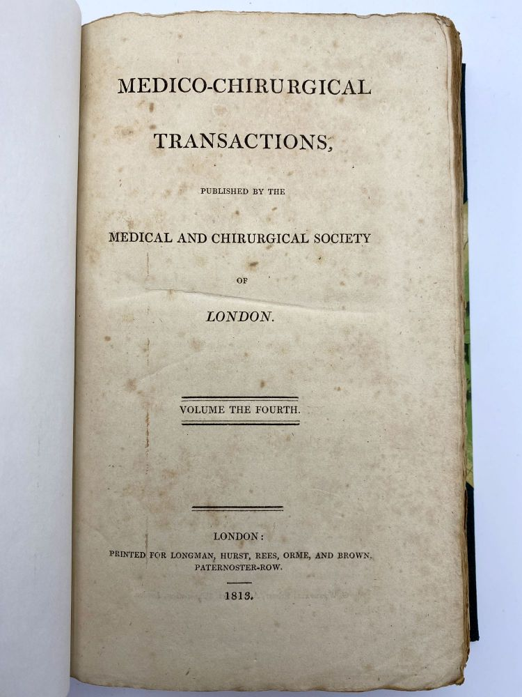 Medico-Chirurgical Transactions, Volume 4. MEDICAL AND CHIRURGICAL SOCIETY OF LONDON.
