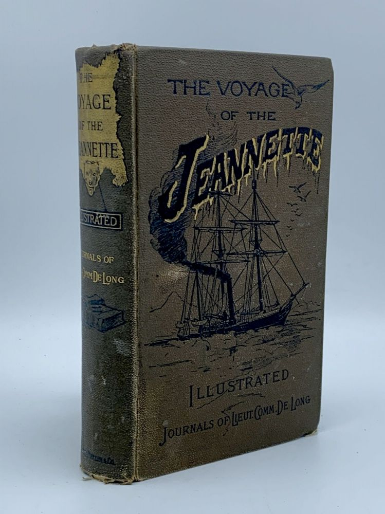 The Voyage of the Jeannette. The Ship and Ice Journals. George W. DE LONG, Emma De Long.