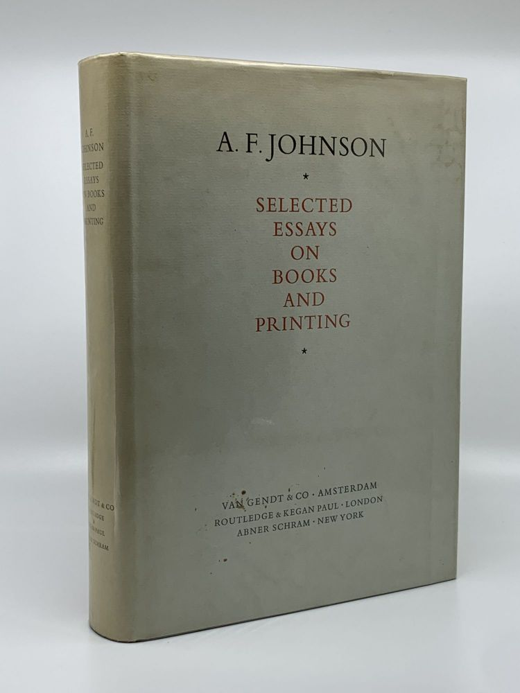 Selected Essays on Books and Printing. A. F. JOHNSON, Percy H. MUIR.