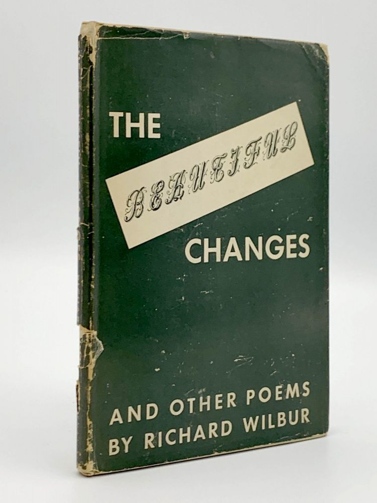The Beautiful Changes and Other Poems. Richard WILBUR.