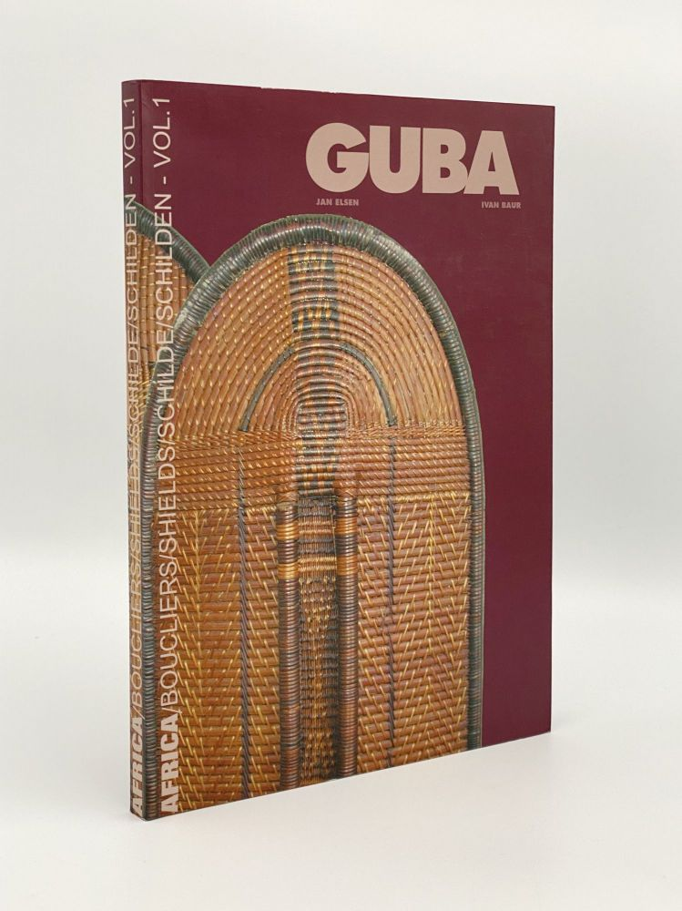 Guba Volume 1: Wicker Shields of the Congo Basin. Ivan BAUR, Jan ELSEN.