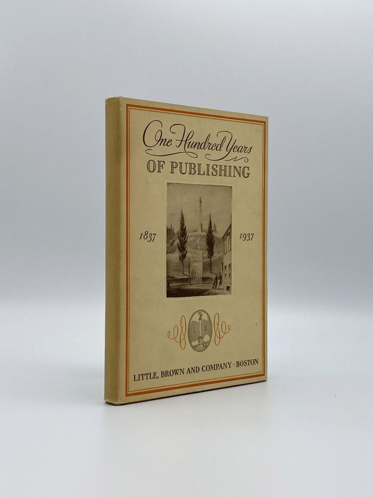 One Hundred Years of Publishing: 1837-1937. BROWN AND COMPANY LITTLE.