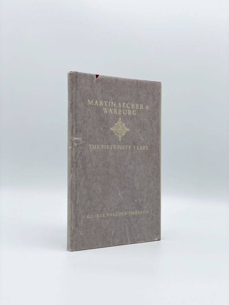 Martin Secker & Warburg: The First Fifty Years. George Malcolm THOMSON.