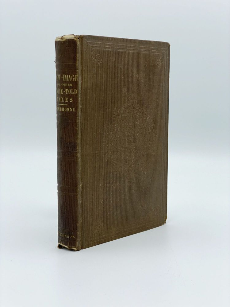 The Snow-Image and Other Twice-Told Tales. Nathaniel HAWTHORNE.