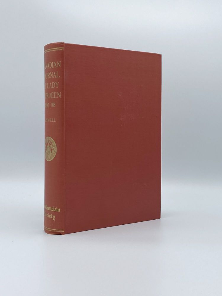 The Canadian Journal of Lady Aberdeen 1893-1898. Lady ABERDEEN, John T. SAYWELL.
