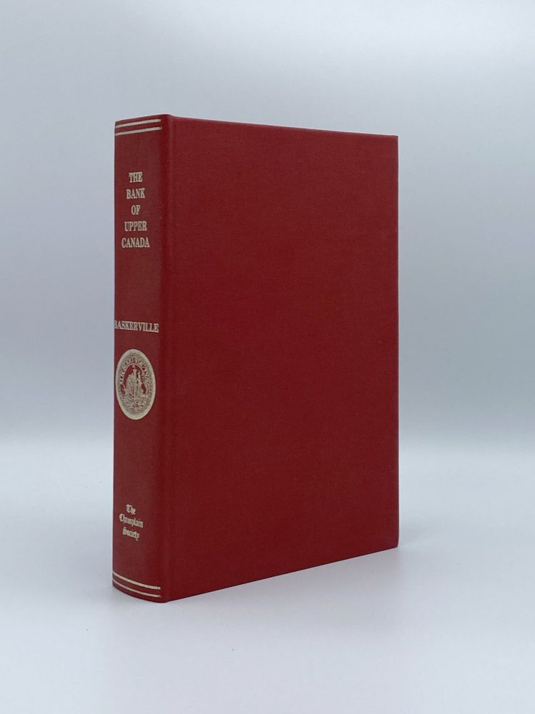 The Bank of Upper Canada. A Collection of Documents. Peter BASKERVILLE.