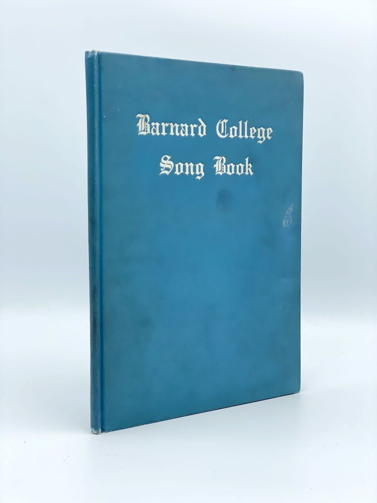 Barnard College Song Book. Undergraduate Association of Barnard College.