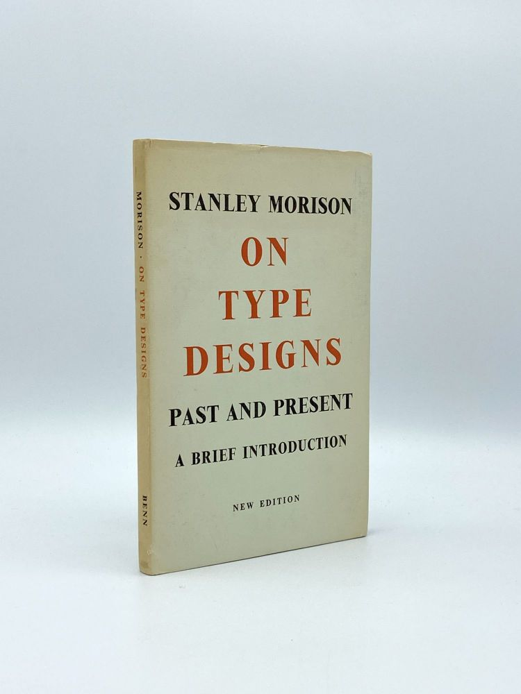 On Type Designs Past and Present: A Brief Introduction. Stanley MORISON.