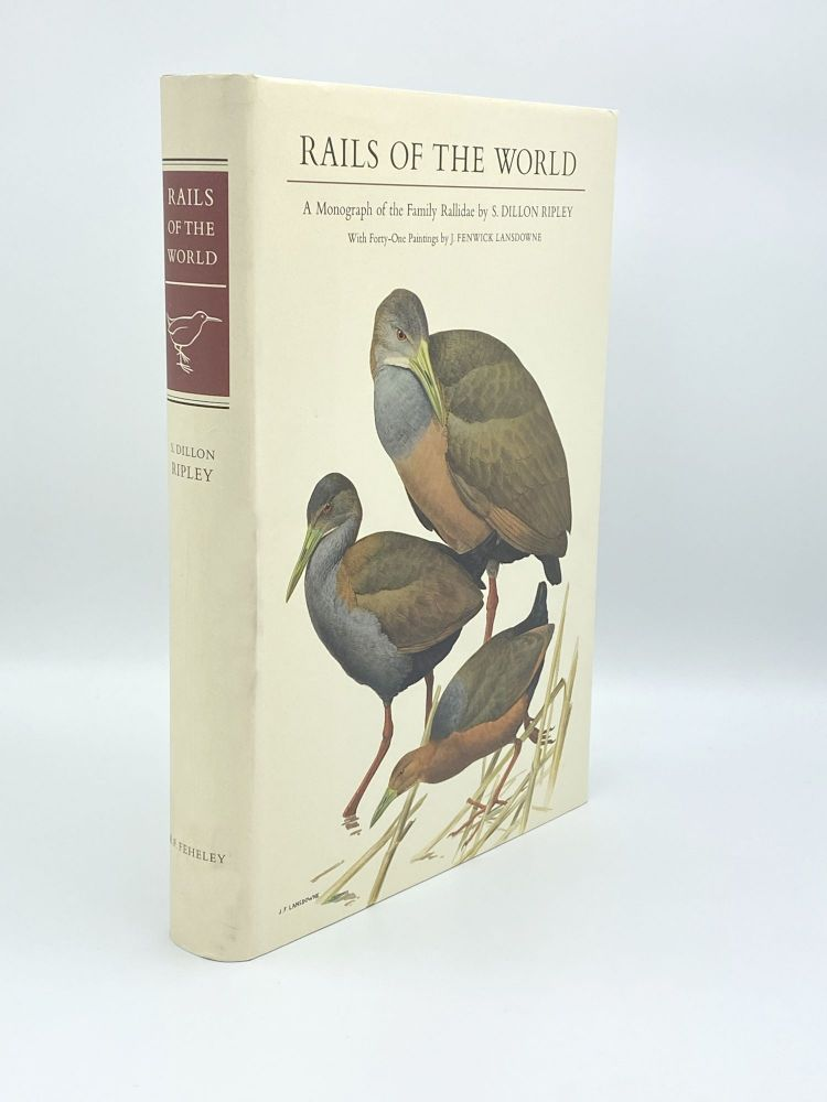 Rails of the World. A Monograph of the Family Rallidae. S. Dillon RIPLEY.