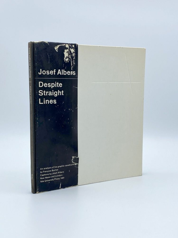 Despite Straight Lines: An Analysis of his Graphic Constructions. Josef ALBERS, François BUCHER.
