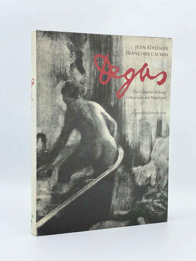 Degas: The Complete Etchings, Lithographs and Monotypes. Jean ANDEMAR, Francoise CACHIN.