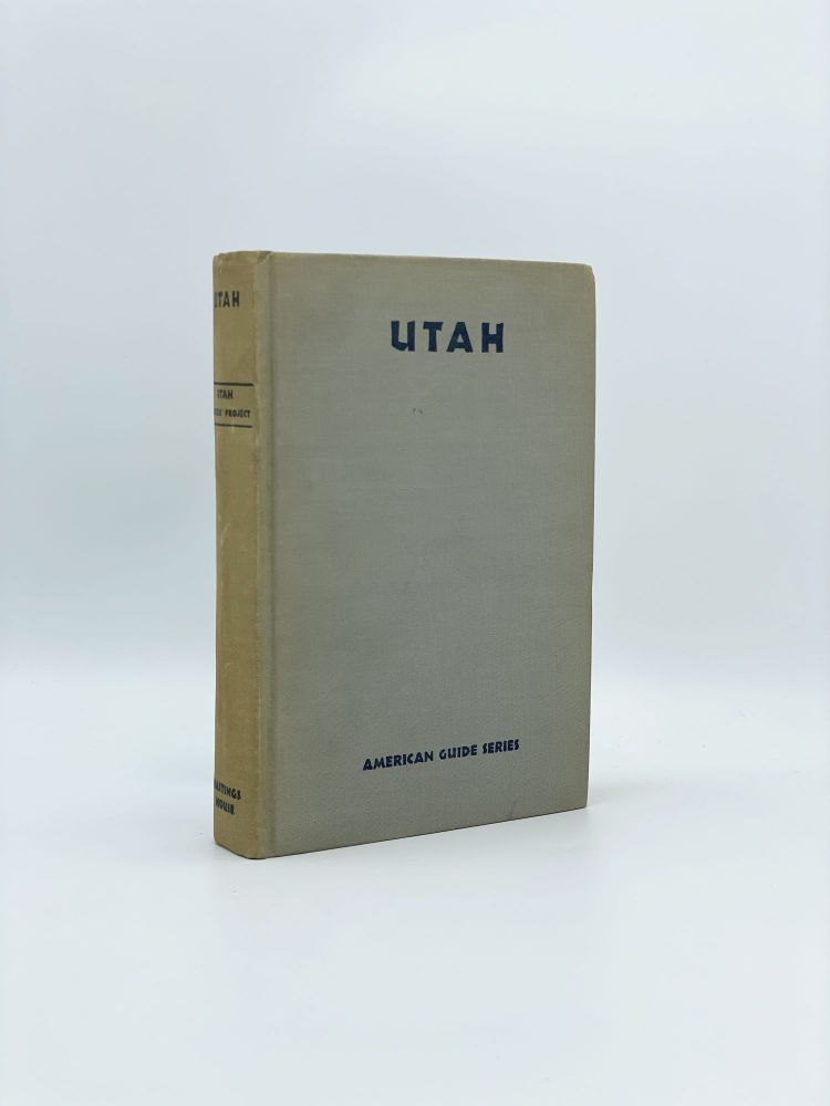 Utah: A Guide to the State. WORKERS OF THE WRITER'S PROGRAM OF THE WORK PROJECTS ADMINISTRATION FOR THE STATE OF UTAH, UTAH STATE INSTITUTE OF FINE ARTS, SALT LAKE COUNTY COMMISSION, Gail MARTIN.