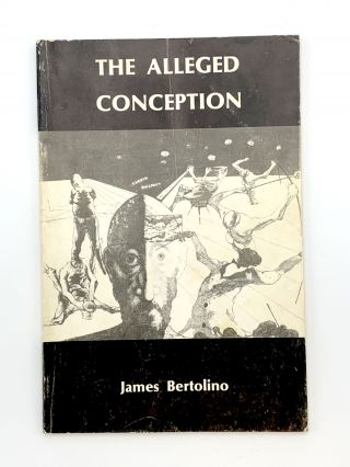 The Alleged Conception. James BERTOLINO