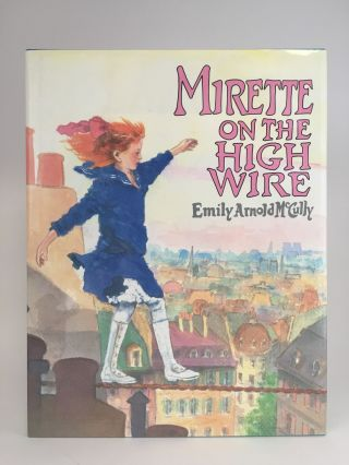Mirette on the High Wire. Emily Arnold McCULLY