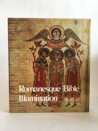 Romanesque Bible Illumination. Walter CAHN