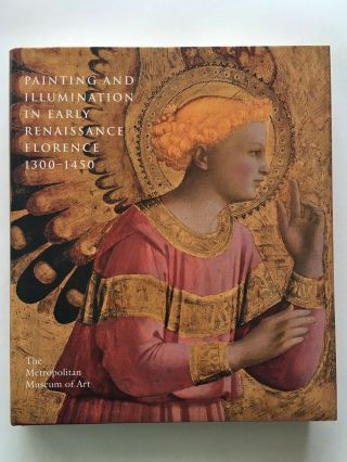Painting and Illumination in Early Renaissance Florence 1300-1450. METROPOLITAN MUSEUM ON ART,...