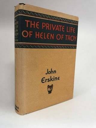 The Private Life of Helen of Troy. John ERSKINE
