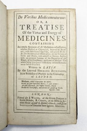 De Viribus Medicamentorum: or, A Treatise on the Virtue and Energy of Medicines. Hermann...