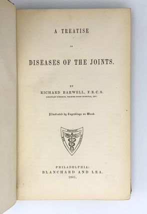 A Treatise on Diseases of the Joints. Richard BARWELL
