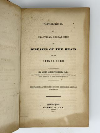 Pathological and Practical Researches on Diseases of the Brain and the Spinal Cord. John ABERCROMBIE